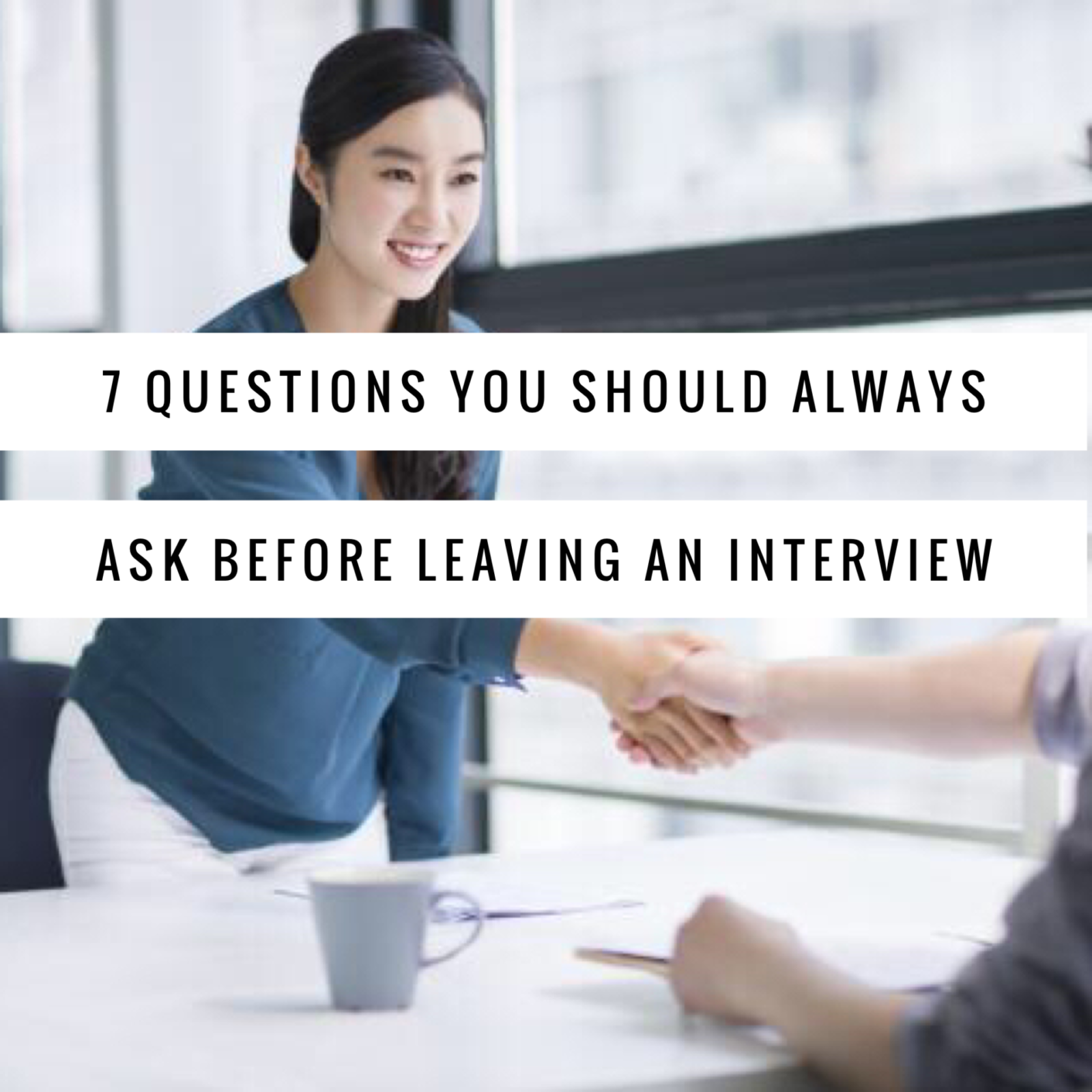 questions you should always ask before leaving an interview 7 questions you should always ask before leaving an interview