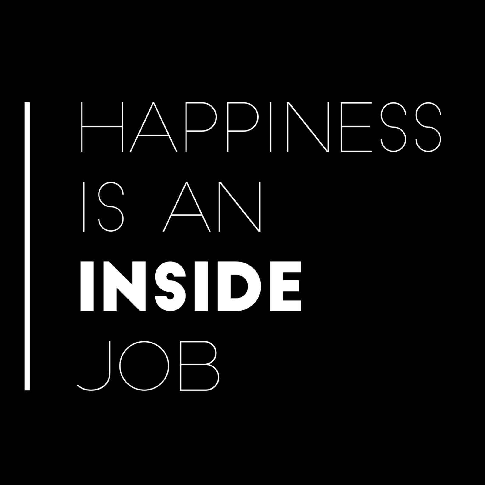 Happiness Is An Inside Job. Image I Have A Friend Who I Love Dearly, But  Heu0027s Simply Never Satisfied. Heu0027s Coached Me Through Financing Cars, ...