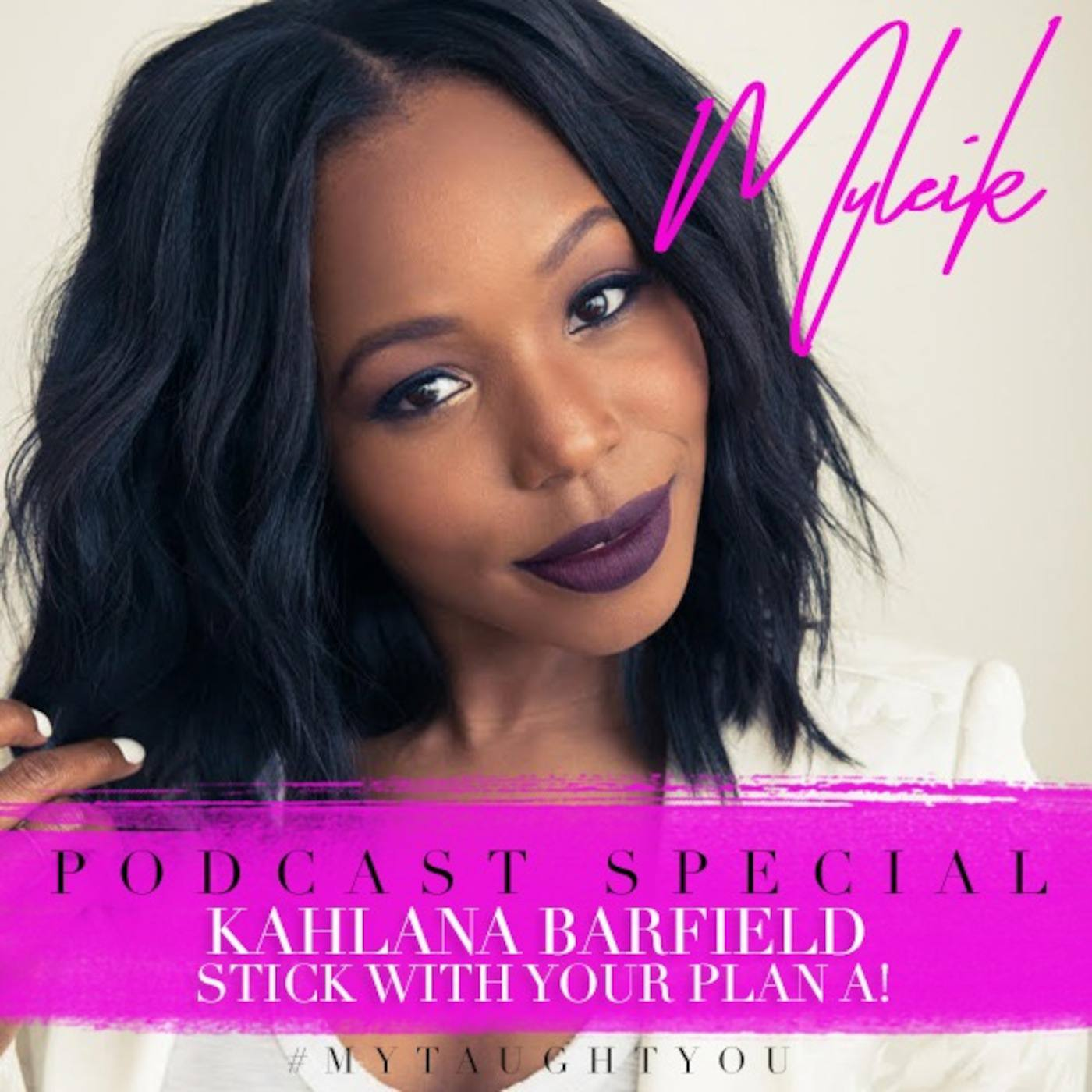 Tips to Take from Kahlana Barfield | Stick With Your Plan A